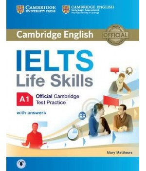 Підручник IELTS Life Skills Official Cambridge Test Practice A1 Student's Book with Answers and Audio