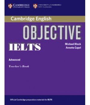 Книга для вчителя Objective IELTS Advanced Teacher`s Book