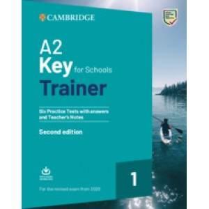 Тесты A2 Key for Schools Trainer 1 for the Revised Exam from 2020 with answers and Teacher's Notes