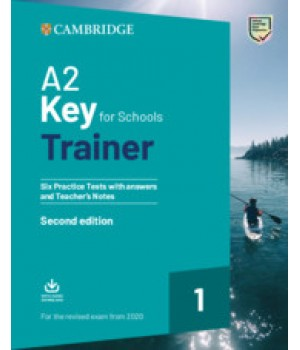 Тести A2 Key for Schools Trainer 1 for the Revised Exam from 2020 with answers and Teacher's Notes