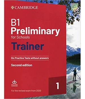 Тести B1 Preliminary for Schools Trainer 1 for the Revised Exam from 2020 with answers and Teacher's Notes