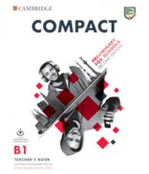 Книга для вчителя Compact Preliminary for Schools Teacher's Book with Downloadable Class Audio and Teacher's Photocopiable Worksheets 2nd Edition