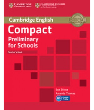Книга для вчителя Compact Preliminary for Schools Teacher's Book