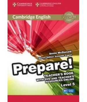 Книга для вчителя Cambridge English Prepare! Level 5 (B1) Teacher's Book with DVD and Teacher's Resources Online