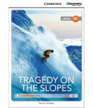 Книга для чтения Cambridge Discovery Education Interactive Readers Level B2 Tragedy on the Slopes
