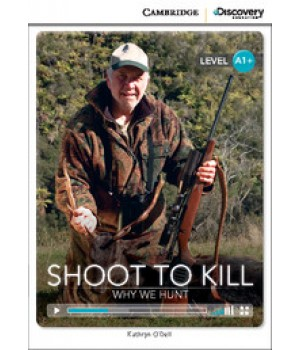 Книга для чтения Cambridge Discovery Education Interactive Readers Level A1+ Shoot to Kill: Why We Hunt