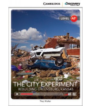 Книга для читання Cambridge Discovery Education Interactive Readers Level A2+ The City Experiment: Rebuilding Greensburg, Kansas