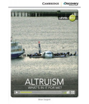 Книга для читання Cambridge Discovery Education Interactive Readers Level B1+ Altruism: What's in it for Me?