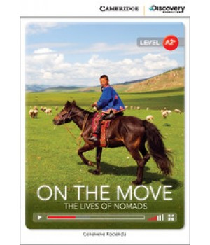 Книга для читання Cambridge Discovery Education Interactive Readers Level A2+ On the Move: The Lives of Nomads