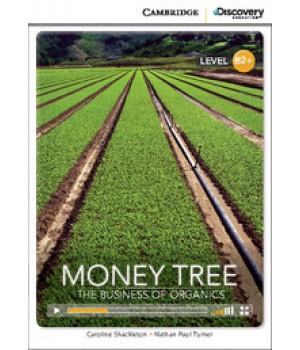 Книга для читання Cambridge Discovery Education Interactive Readers Level B2+ Money Tree: The Business of Organics