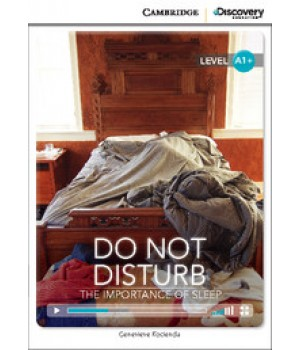 Книга для чтения Cambridge Discovery Education Interactive Readers Level A1+ Do Not Disturb: The Importance of Sleep