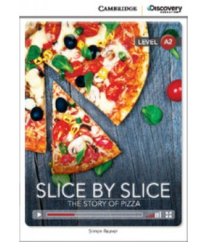Книга для чтения Cambridge Discovery Education Interactive Readers Level A2 Slice by Slice: The Story of Pizza