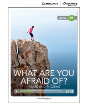 Книга для читання Cambridge Discovery Education Interactive Readers Level B1 What Are You Afraid Of? Fears and Phobias