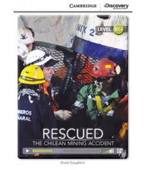 Книга для читання Cambridge Discovery Education Interactive Readers Level B1+ Rescued: The Chilean Mining Accident