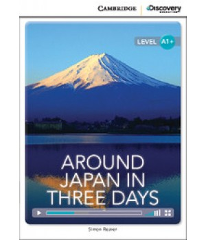 Книга для чтения Cambridge Discovery Education Interactive Readers Level A1+ Around Japan in Three Days
