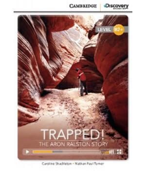 Книга для читання Cambridge Discovery Education Interactive Readers Level B2+ Trapped! The Aron Ralston Story