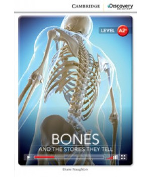 Книга для читання Cambridge Discovery Education Interactive Readers Level A2+ Bones: And the Stories They Tell