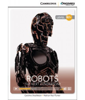Книга для читання Cambridge Discovery Education Interactive Readers Level B2+ Robots: The Next Generation?