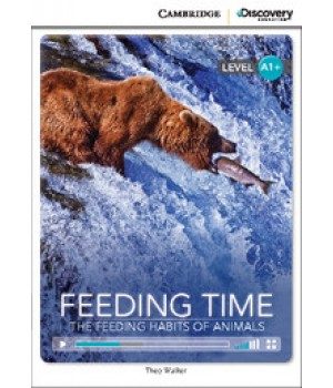 Книга для чтения Cambridge Discovery Education Interactive Readers Level A1+ Feeding Time: The Feeding Habits of Animals