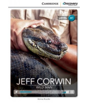 Книга для чтения Cambridge Discovery Education Interactive Readers Level A1 Jeff Corwin: Wild Man