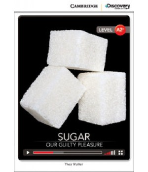 Книга для читання Cambridge Discovery Education Interactive Readers Level A2+ Sugar: Our Guilty Pleasure