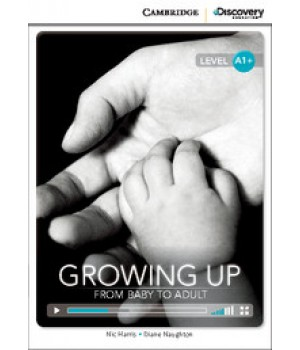 Книга для чтения Cambridge Discovery Education Interactive Readers Level A1+ Growing Up: From Baby to Adult