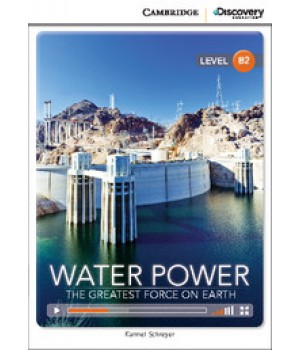 Книга для чтения Cambridge Discovery Education Interactive Readers Level B2 Water Power: The Greatest Force on Earth