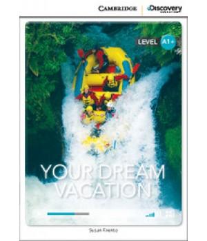 Книга для чтения Cambridge Discovery Education Interactive Readers Level A1+ Your Dream Vacation