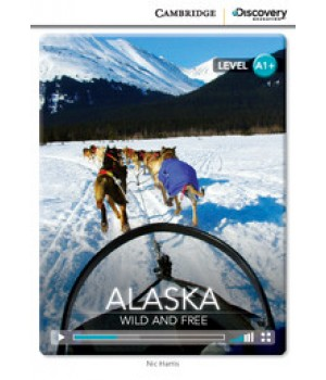 Книга для чтения Cambridge Discovery Education Interactive Readers Level A1+ Alaska: Wild and Free