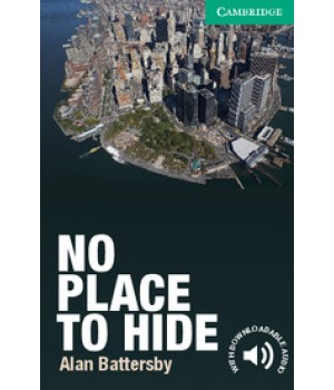 Книга для читання Cambridge English Reader Level 3 No Place to Hide + Downloadable Audio (US)