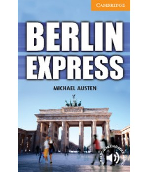 Книга для чтения Cambridge English Readers Level 4 Berlin Express: Reader + Audio CD