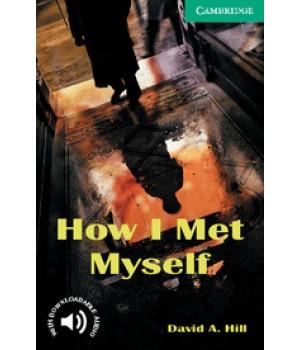 Книга для читання Cambridge English Readers Level 3 How I Met Myself Reader + Audio CD