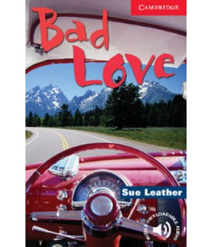 Книга для чтения Cambridge English Readers Level 1 Bad Love Reader + Audio CD