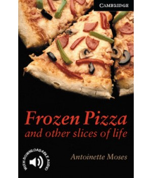 Книга для читання Cambridge English Readers Level 6 Frozen Pizza and other slices of life Reader + Audio CD