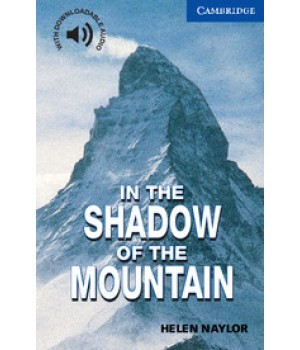 Книга для чтения Cambridge English Readers Level 5 In the Shadow of the Mountain Reader + Audio CD
