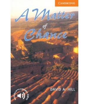Книга для читання Cambridge English Reader Level 4 A Matter of Chance + Downloadable Audio