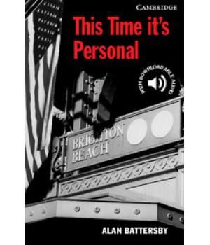 Книга для читання Cambridge English Reader Level 6 This Time It's Personal + Downloadable Audio