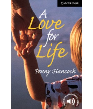 Книга для читання Cambridge English Reader Level 6 A Love for Life + Downloadable Audio