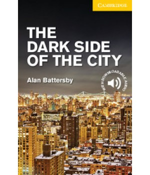 Книга для читання Cambridge English Reader Level 2 The Dark Side of the City + Downloadable Audio (US)