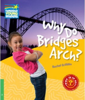 Книга для читання Cambridge Young Readers Level 3 Why Do Bridges Arch?