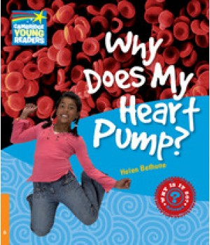 Книга для читання Cambridge Young Readers Level 6 Why Does My Heart Pump?