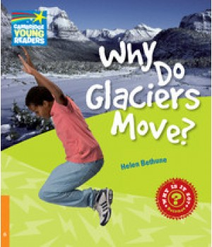 Книга для читання Cambridge Young Readers Level 6 Why Do Glaciers Move?