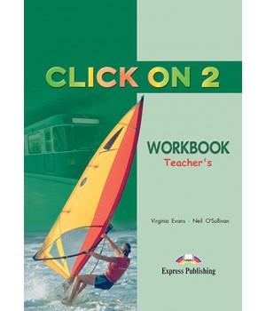 Книга для вчителя Click On 2 Teacher's Workbook