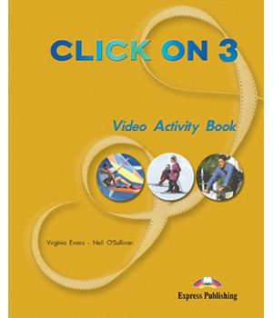 Робочий зошит Click On 3 Video Activity Book