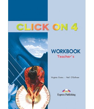 Книга для вчителя Click On 4 Teacher's Workbook