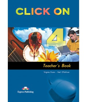 Книга для вчителя Click On 4 Teacher's Book