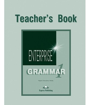 Книга для вчителя Enterprise 1 Grammar Teacher's Book