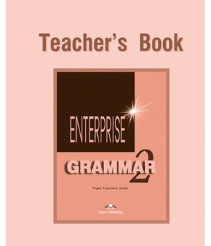 Книга для учителя Enterprise 2 Grammar Teacher's Book