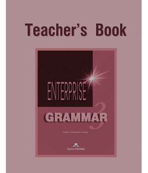 Книга для вчителя Enterprise 3 Grammar Teacher's Book