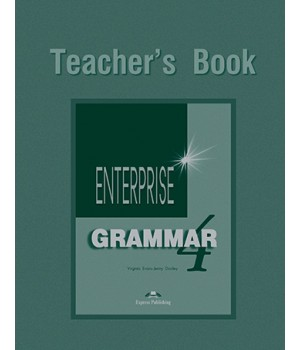 Книга для вчителя Enterprise 4 Grammar Teacher's Book